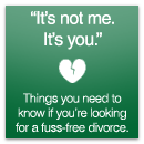 Things you need to know if you're looking for a fuss-free divorce.